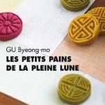 GuByeong-moPetitsPainsPleineLunePL