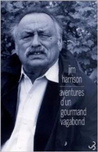 Les_aventures_dun_gourmand_vagabond_Jim_Harrison