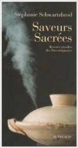 Stéphanie Schwartzbrod, Saveurs sacrées..., Actes Sud, 2007, BMD G I-45477